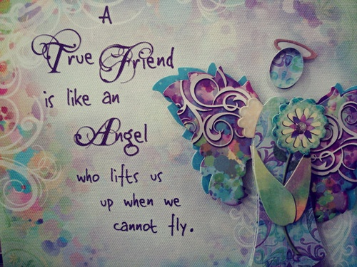 a true friend is like an angel who lifts us up when we cannot fly