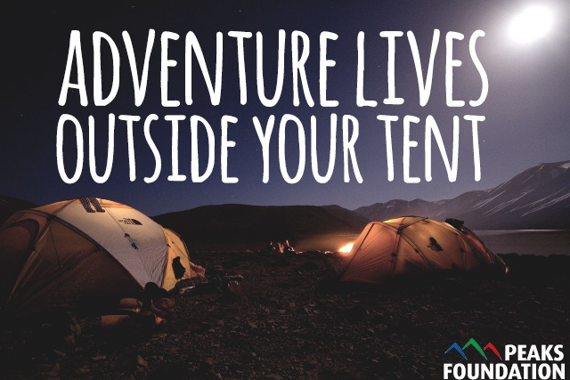 Adventure Lives Outside Your Tent. ~ Camping Quote