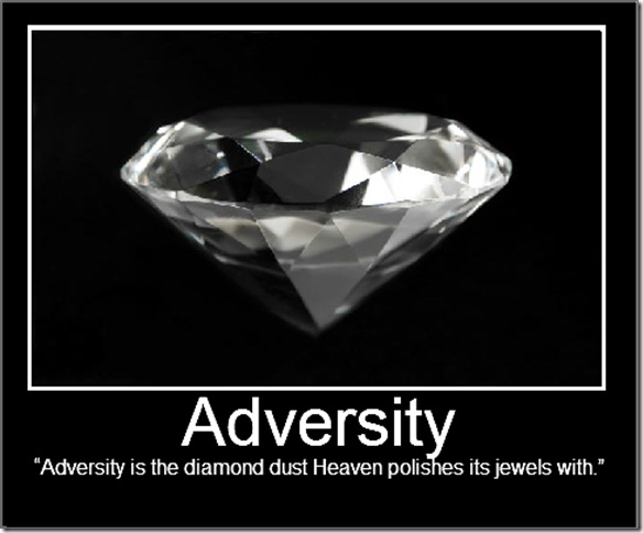 """ Adversity Is The Diamond Dust Heaven Polishes Its Jewels With """