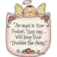 """ An Angel In Your Pocket, They Say Will Keep Your Troubles Far Away """