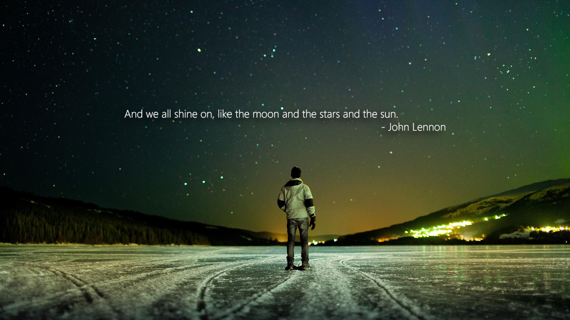 And We All Shine On, Like The Moon And Stars And The Sun. - John Lennon ~ Camping Quote
