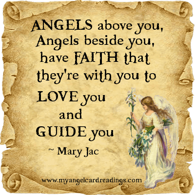 Angels Above You, Angels Beside You, Have Faith That They're With You To Love You And Guide You - Mary Jac
