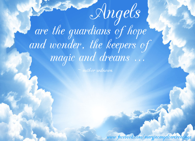 Angels Are The Guardians Of Hope And Wonder, The Keepers Of Magic And Dreams.