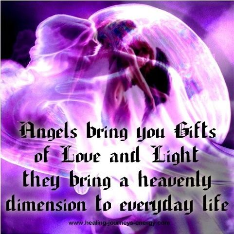 Angels Bring You Gifts Of Love And Light They Bring A Heavenly Dimension To Everyday Life.