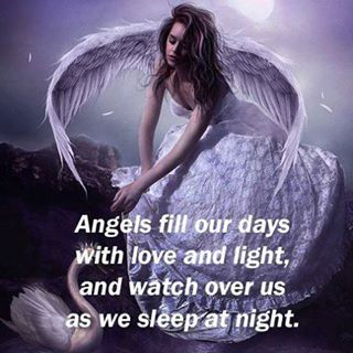Angels Fill Our Days With Love and Light, And Watch Over Us As We Sleep At Night.