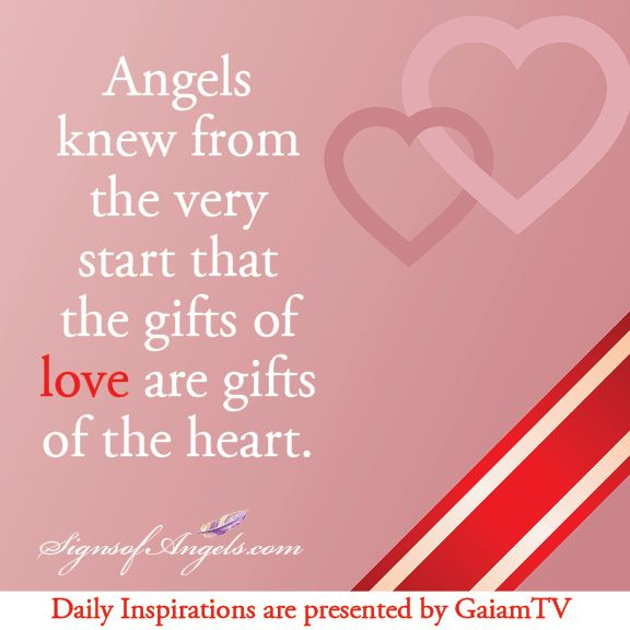 Angels Knew From The Very Start That The Gifts Of Love Are Gifts Of The Heart.