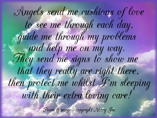 Angels Send Me Cushions Of Love To See Me Through Each Day. Guide Me Through My Problems And Help Me On My Way…