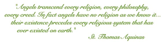 """ Angels Transcend Every Religion, Every Philosopy, Every Creed…"