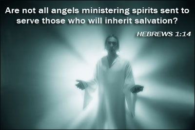 Are Not All Angels Ministering Spirits Sent To Serve Those Who Will Inherit Salvation.