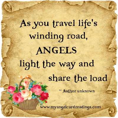 As You Travel Life's Winding Road, Angels Light The Way And Share The Load.