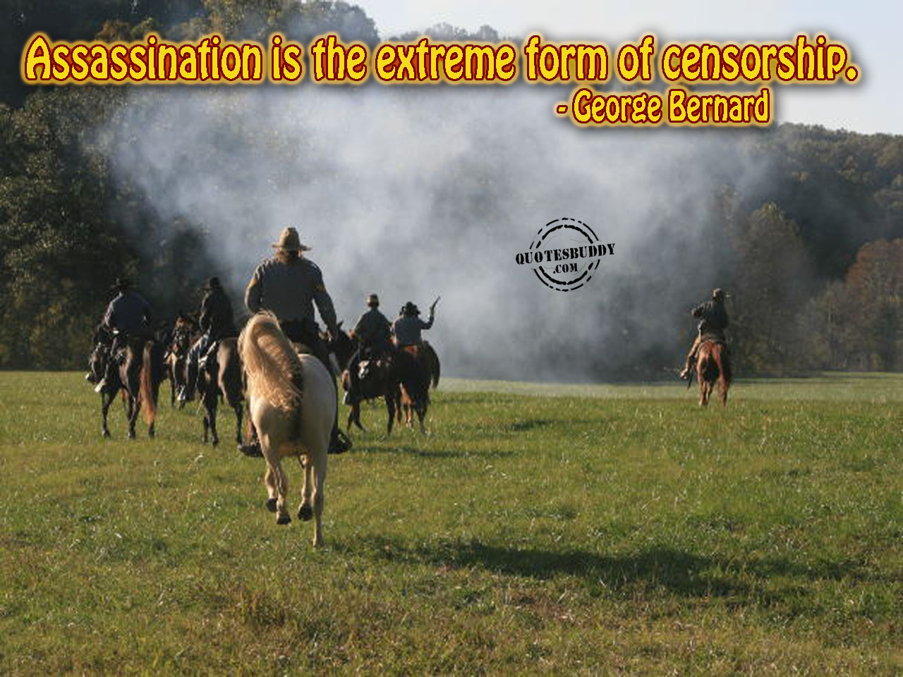 Assassination Is The Extreme Form Of Censorship. - George Bernard