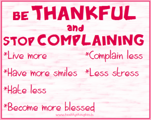 Be Thankful And Stop Complaining….