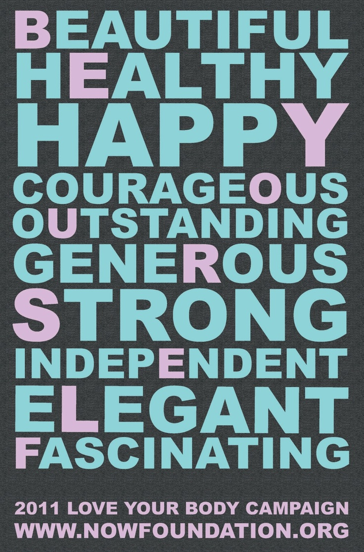 Beautiful Healthy Happy Courageous Outstanding Generous Strong Independent Elegant Fascinating. ~ Body Quotes
