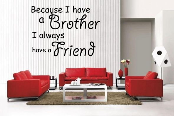 Because I Have A Brother I Always Have A Friend.