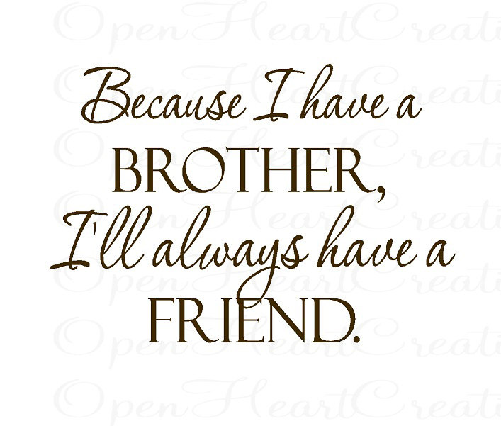 Quotes In Brother: Quotes About Having A Brother. QuotesGram
