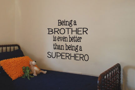 Being A Brother Is Even Better Than Being A Super hero.