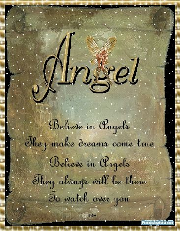 Believe In Angels. They Make Dreams Come True Believe In Angels They Always Will Be There To Watch Over You.