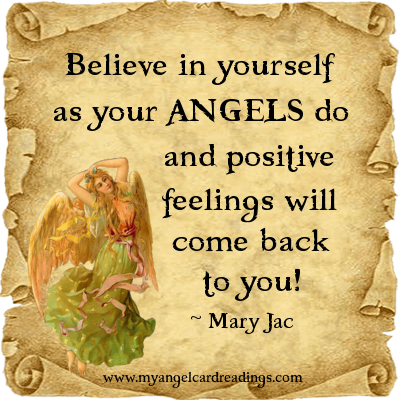 Your Angels Do And Positive Feelings Will Come Back To You - Mary Jac