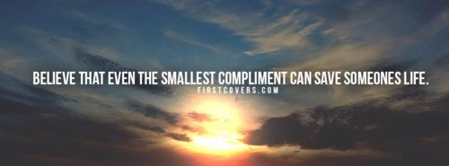 Believe That Even Smallest Compliment Can Save Someone Life