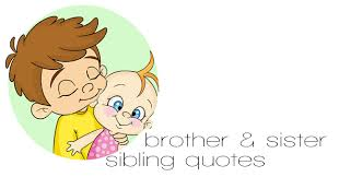 Brother & Sister Sibling Quotes.
