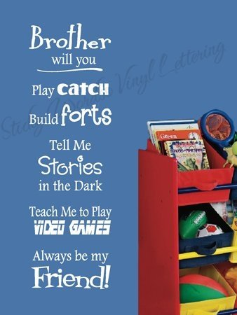 Brother Will You Play Catch Build Forts Tell Me Stories In The Dark Teach Me To Play Video Games Always Be My Friend.