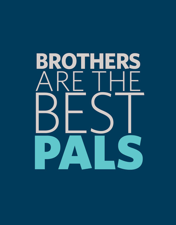 Brothers Are The Best Peals.