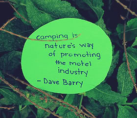 Camping Is Nature's Way Of Promoting The Motel Industry. - Dave Barry