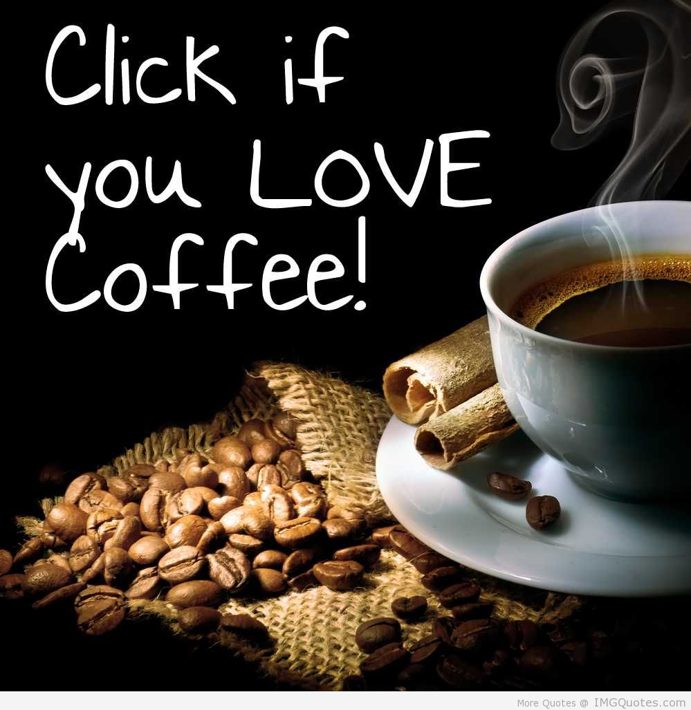 Click If You Love Coffee.