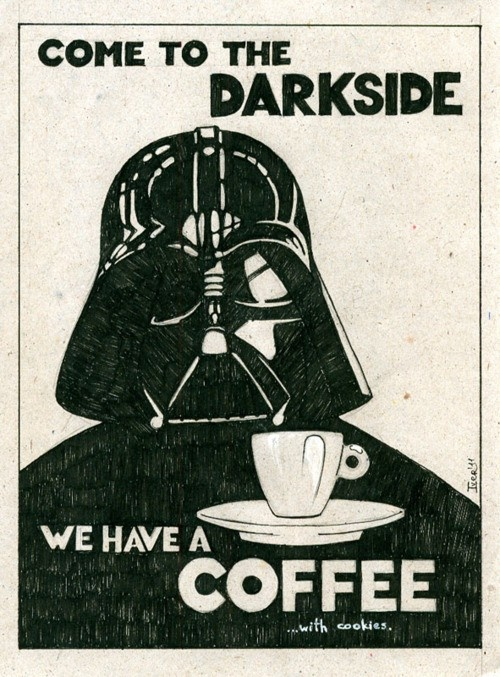 Come To The Darkside, We Have A Coffee With Cookies.