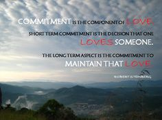 Commitment Is The Component Of Love….