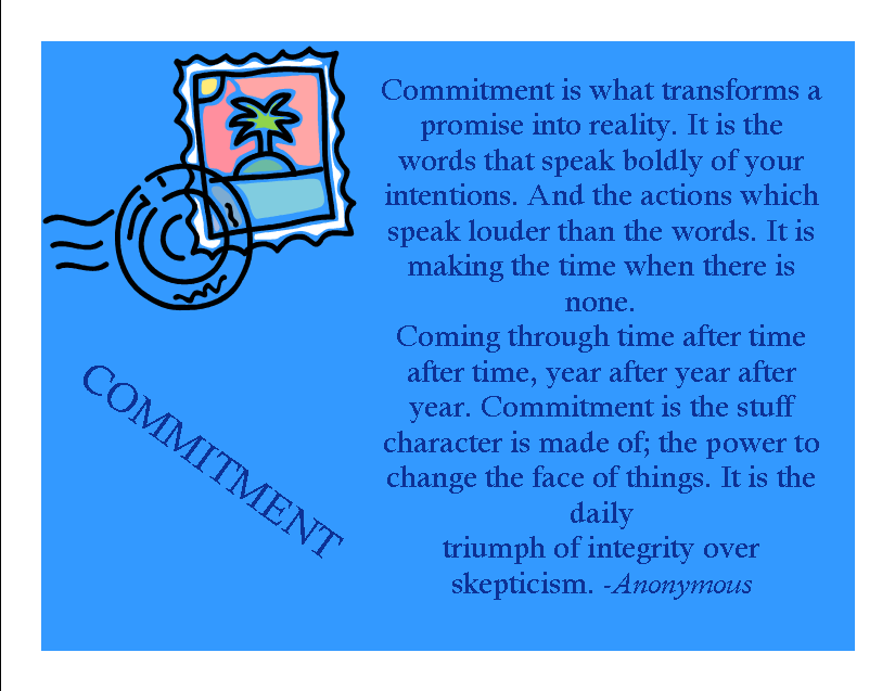 Commitment Is What Transforms A Promise Into Reality. It Is The Words That Speak Boldly Of Your Intentions..