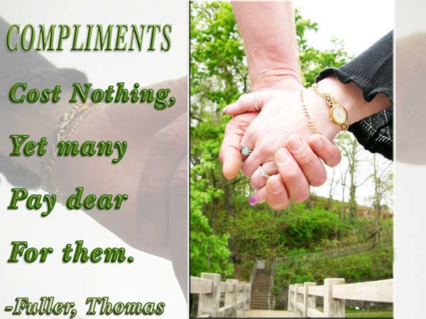 Compliments Cost Nothing, Yet Many Pay Dear For Them