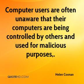 Computer Users Are Often Unaware That Their Computers Are Being Controlled By Others And Used For Malicious Purposes