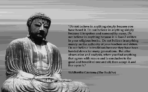 """"""" Do Not Believe In Anything Simply Because You Have Heard It… ~ Buddhist Quotes"""