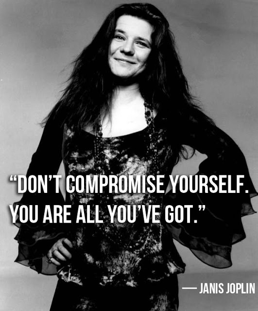 """"""" Don't Compromise Yourself. You Are All You've Got """" -  Janis Joplin ~ Clothing Quotes"""