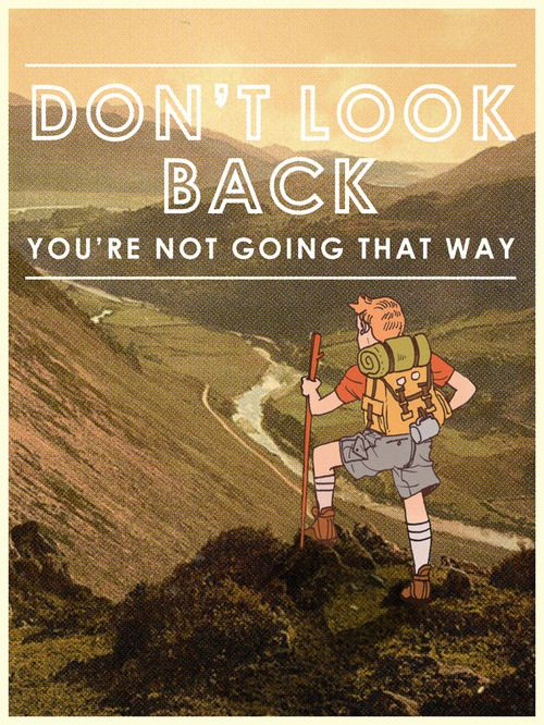 Don't Look Back You're Not Going That Way. ~ Camping Quote