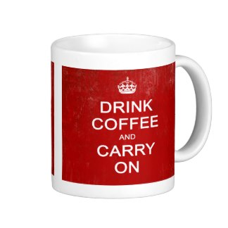 Drink Coffee And Carry On