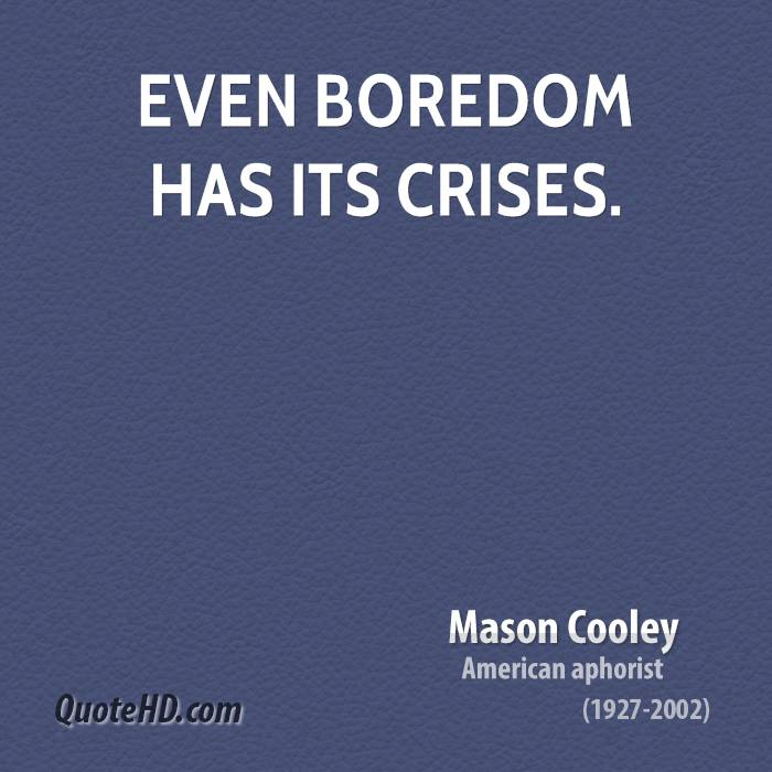 Boredom Quotes Images (196 Quotes) - Page 17 ...