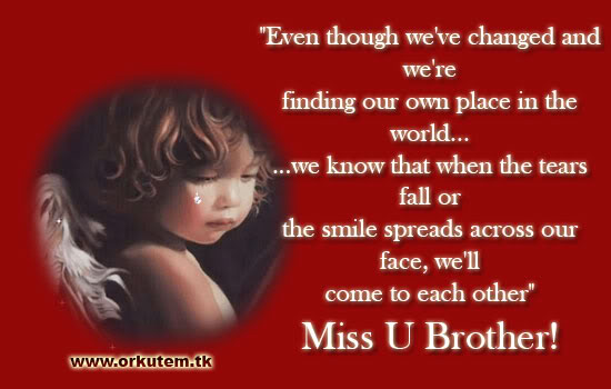 """"""" Even Though We've Changed And We're Finding Our Own Place In The World.. ~ Brother Quotes"""
