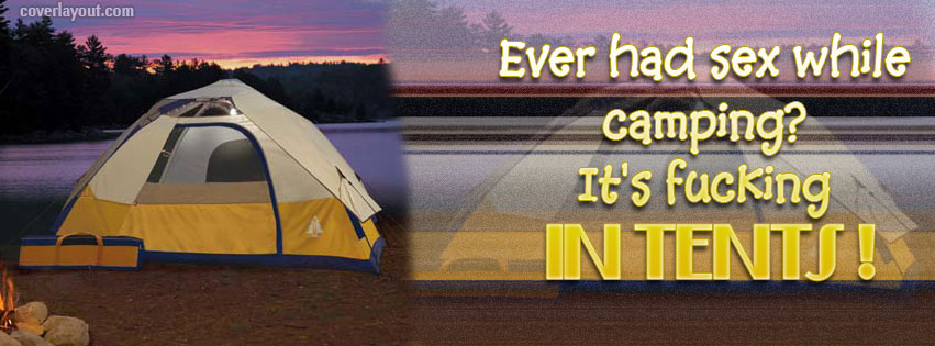 Ever Had Sex While Camping, It's Fucking In Tents.