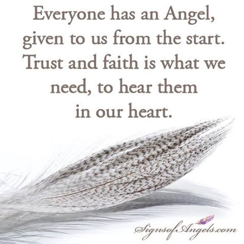 Everyone Has An Angel, Given To Us From The Start. Trust And Faith Is What We Need, To Hear Them In Our Heart.