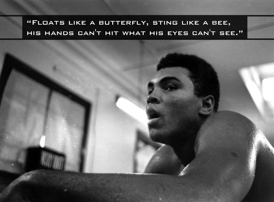 """"""" Floats Like A Butterfly , Sting Like A Bee,  His Hands Can't Hit What His Eyes Can't See """" ~ Boxing Quotes"""