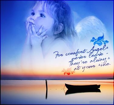 For Comfort Angels Never Leave They're Always At Your Side.