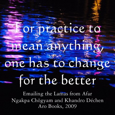 For Practice To Mean Anything, One Has To Change For The Better.