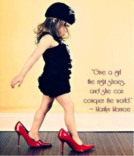 """"""" Give A Girl The Right Shoes And She Can Conquer The World """" - Marilyn Monroe ~ Clothing Quotes"""