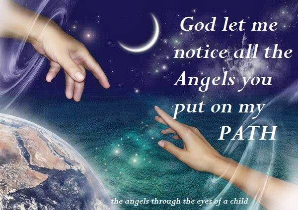 Through The Eyes Of A Child Quote: God Let Me Notice All The Angels You Put On My Path