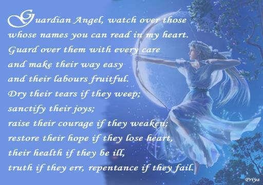 Guardian Angel, Watch Over Those Whose Names You Can Read In My Heart. Guard Over Them With Every Care And Make Their Way Easy…