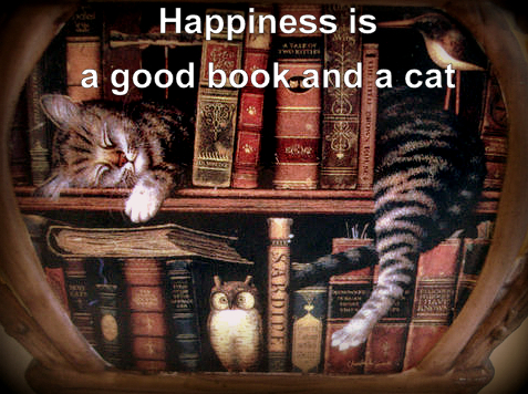 Happiness Is A Good Book And A Cat.