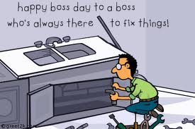 Happy Boss Day To A Boss Who's Always There To Fix Things!