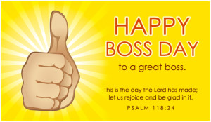 Happy Boss Day To A Great Boss.